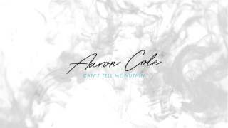 Can't Tell Me Nuthin - Aaron Cole
