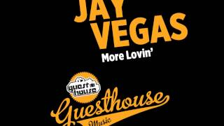 Download Jay Vegas - More Lovin' MP3 song and Music Video