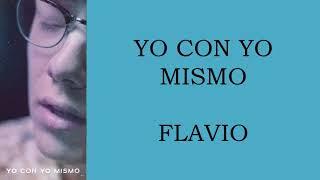 Yo con yo mismo - Letra - Flavio 2020