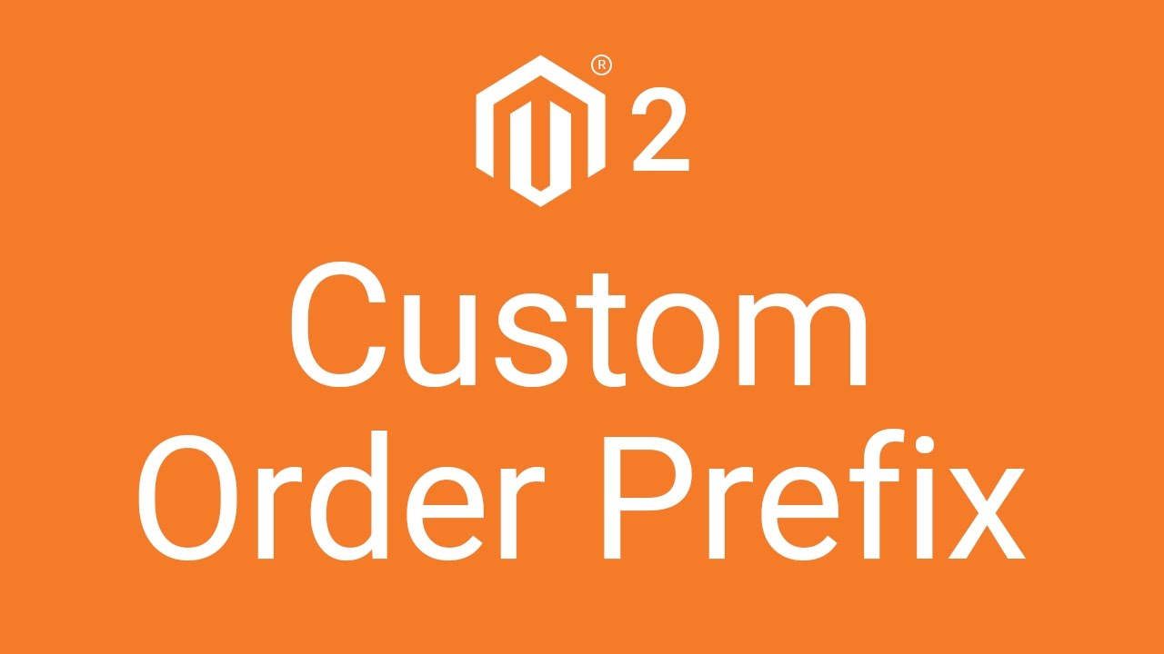 Custom Order Prefix For Magento2 Youtube