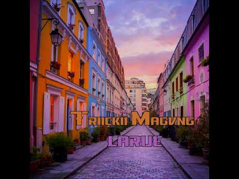 Youtube: Triickii Magvng – Larue