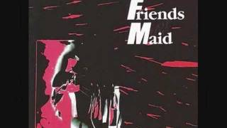Friends Of The Maid - Love Turn Around