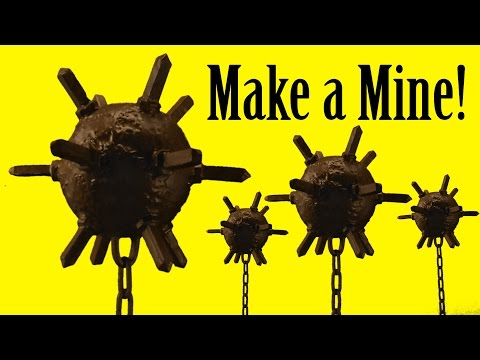 How to Make a Naval Mine ...or MACE! (DIY)