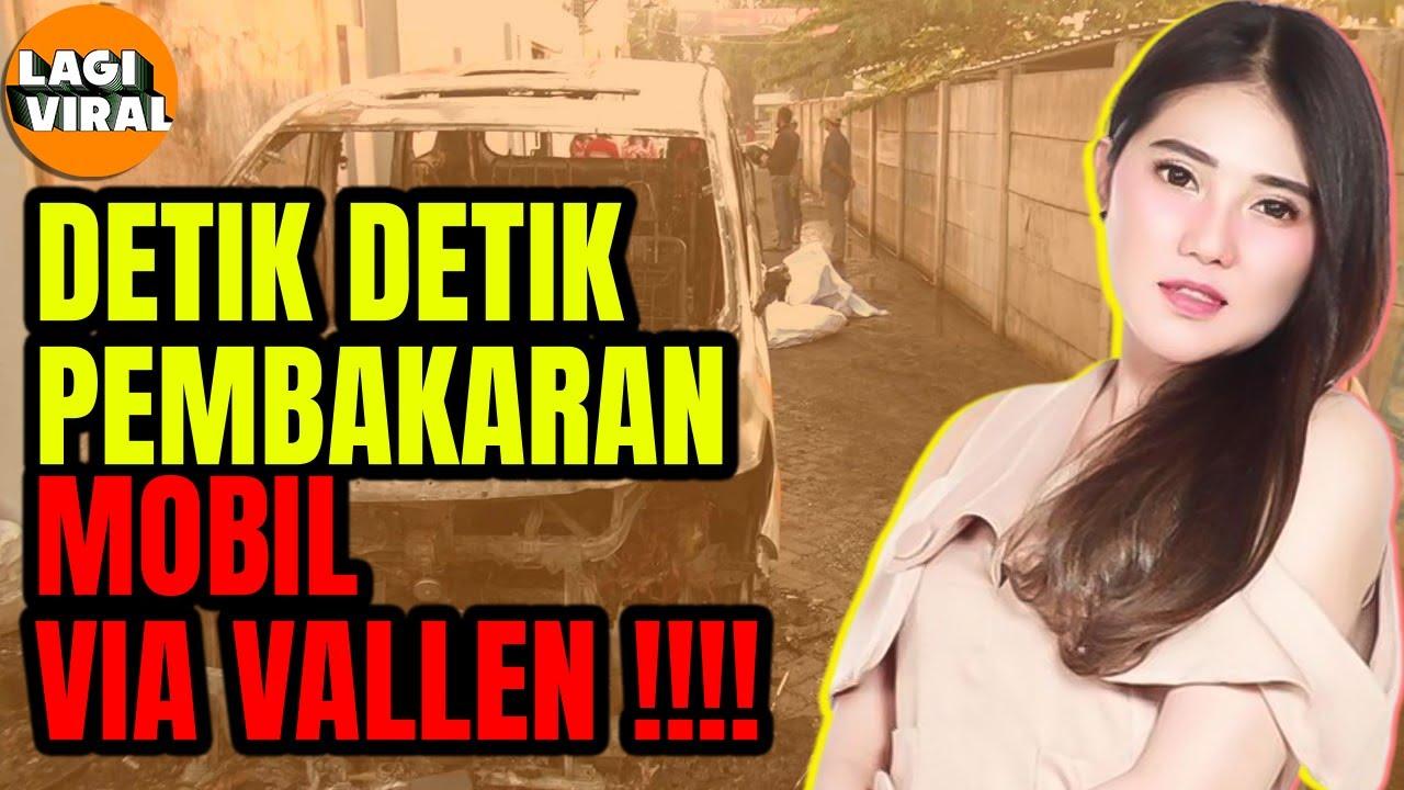 BERITA VIRAL KRONOLOGI MOBIL VIA VALLEN TERBAKAR !! berita ...