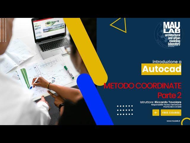 MAULab Virtual Class - Autocad - Lezione 4 (Metodo Coordinate - Parte 2)