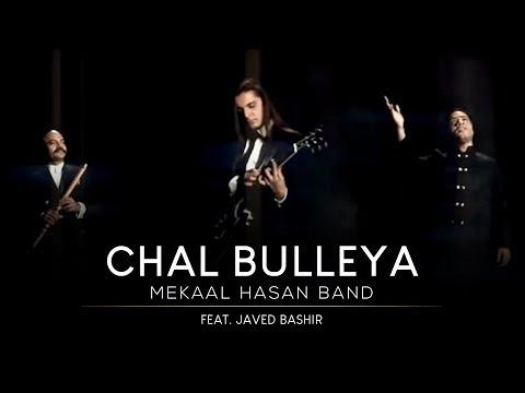 Mekaal Hasan Band - Chal Bulleya (Music...