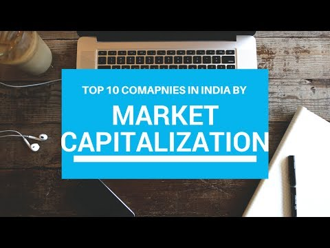 Top 10 Companies in INDIA by Market capitalization .
