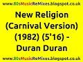 New Religion (Carnival Version) - Duran Duran   80s Club Mixes   80s Club Music   80s Dance Music