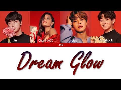 "BTS(방탄소년단)- ""Dream Glow"" (Feat. Charli XCX)-Lyrics [Color Coded Lyrics/Han/Rom/Eng/가사]"