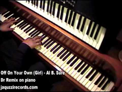 Al B. Sure - Off On Your Own (Girl)  - Dr Remix on piano