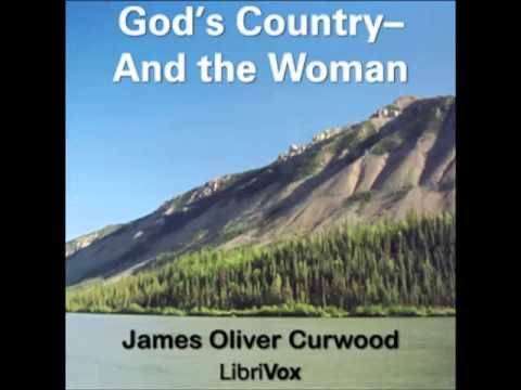 God's Country—And the Woman (FULL Audiobook) - part 1
