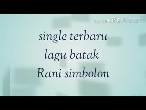 Singel terbaru Rani Simbolon|| lagu Batak paling enak di dengar.