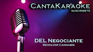 Revolver Cannabis - DEL Negociante - Karaoke