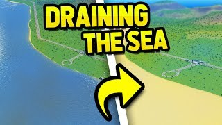 DRAINING THE SEA WITH WATER PUMPS in CITIES SKYLINES