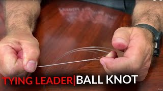 How To Tie A Ball Knot