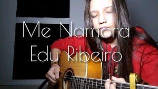Baixar Me Namora- Edu Ribeiro | Beatriz Marques (cover)