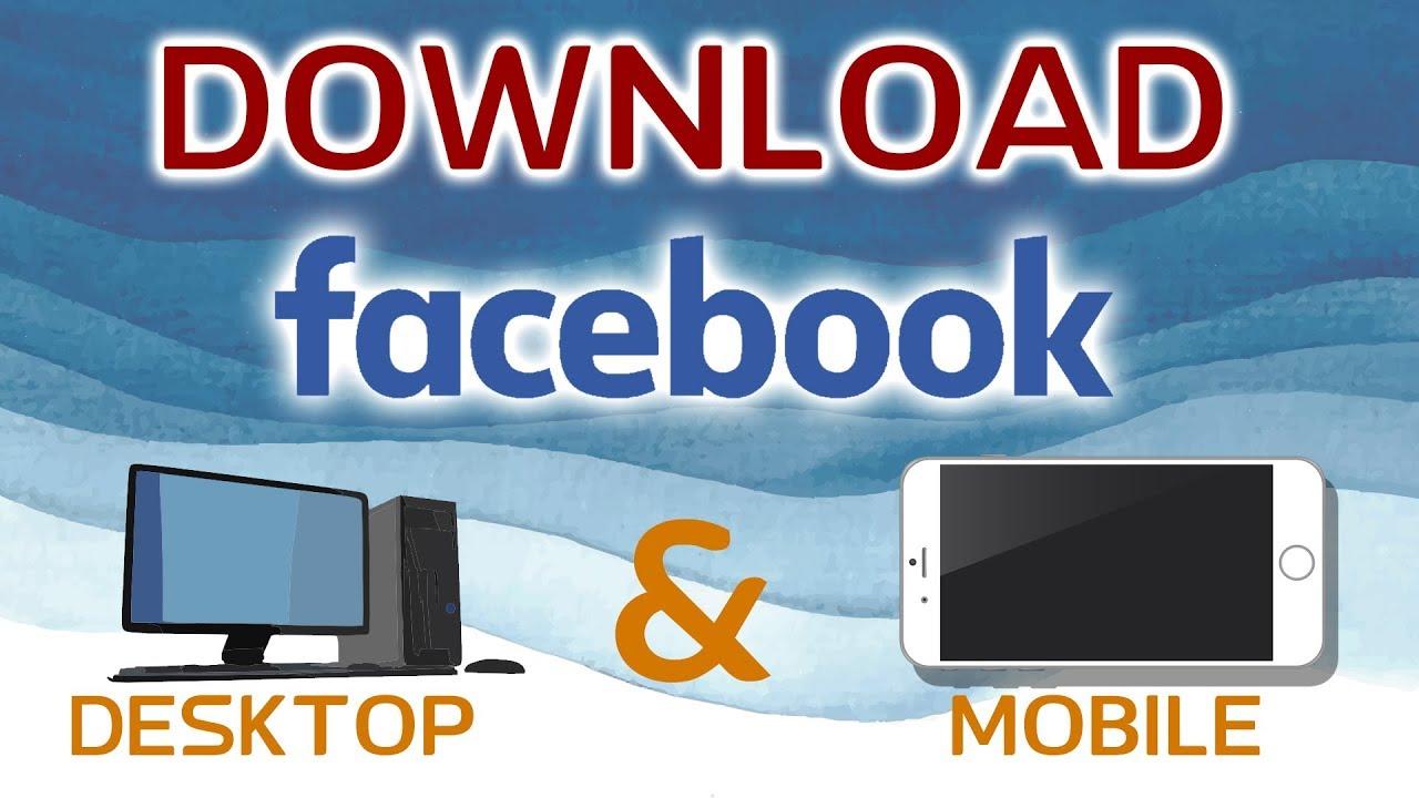Download Facebook App on Desktop and Phone | Facebook App Download 2018