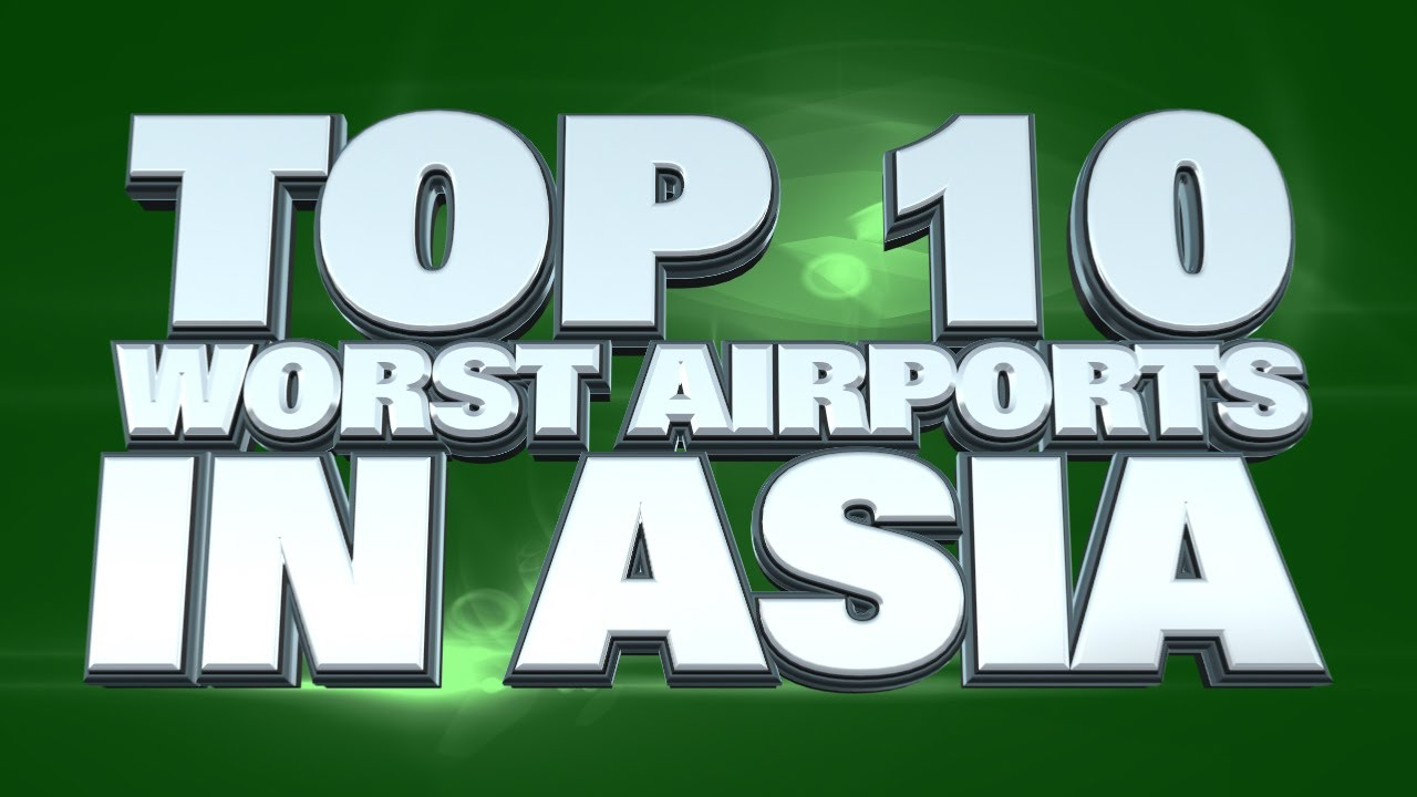Top Worst Airports In Asia YouTube - 10 most beautiful airports in the world
