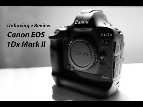 Unboxing e Review - Canon EOS 1Dx Mark II