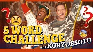 5 Word Challenge w/ Kory DeSoto!