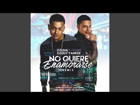 No Quiere Enamorarse Remix (feat. Daddy Yankee)
