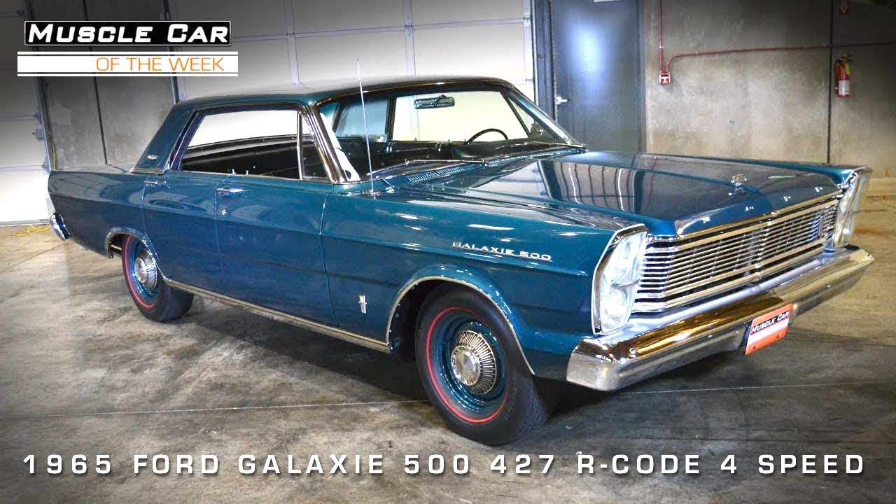 Muscle Car Of The Week Video  51  1965 Ford Galaxie 500 R Code 427 4     Muscle Car Of The Week Video  51  1965 Ford Galaxie 500 R Code 427 4 Door    YouTube