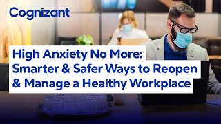 Fighting COVID-19 | Reopening and Managing a Healthy Workspace | Cognizant