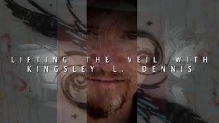 Lifting the Veil | Kingsley L. Dennis