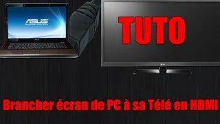 TUTO Brancher écran de PC à sa Télé en HDMI