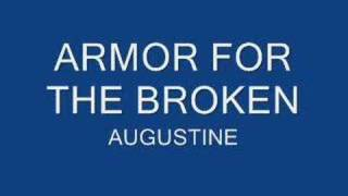 Watch Armor For The Broken Augustine video