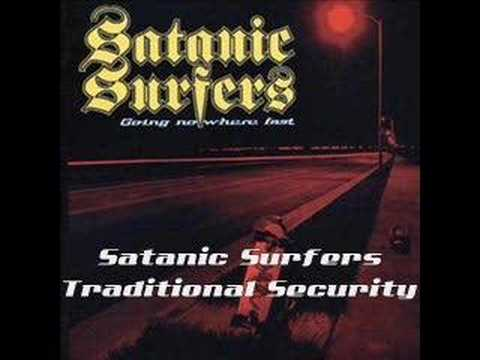 Satanic surfers traditional security