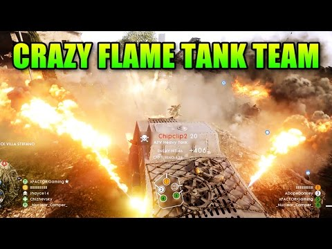Burn Them ALL!!! Flame Tank | Battlefield 1 Squad Up Gameplay