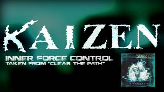 KAIZEN - Inner Force Control  - Clear the path - 2003