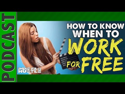 Film Industry: Knowing When to Work for FREE in the Film Industry  IFH 040