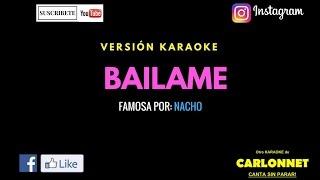 Bailame - Nacho (Karaoke)