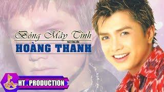 Bóng Mây Tình (Ngô Tùng Văn) - Hoàng Thanh