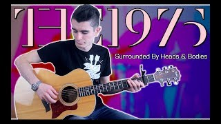 The 1975 - Surrounded By Heads & Bodies (Guitar & Bass Cover w/ Tabs)