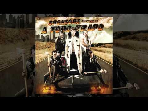 Sponsors - A todo trapo [FULL ALBUM, 2011]