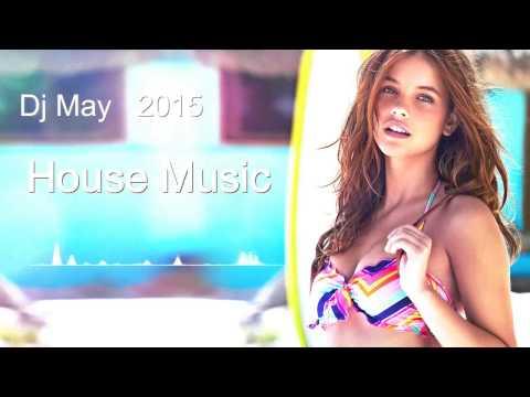 Dj May 2015 - House Music ( Part 2 )
