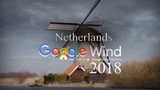 Introducing Google Wind 2018 New Project Holland; Netherlands Google Wind Projects