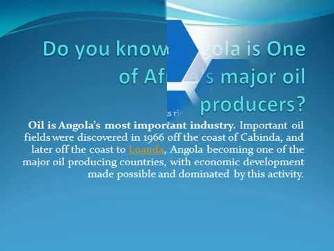 Angola is one of Africa's major Oil producers-Angola Visa
