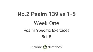 No.2 Psalm 139 vs 1-5 Week 1 Set B