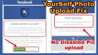 SOLVED FACEBOOK AUTO DISABLED PHOTO UPLOAD ISSUES | Upload a Photo of Yourself Re-open Process 2019