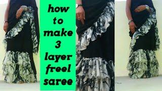 how to make 3 layer frill,raffle saree/how to make desiner saree/freel sare design/frasher day saree