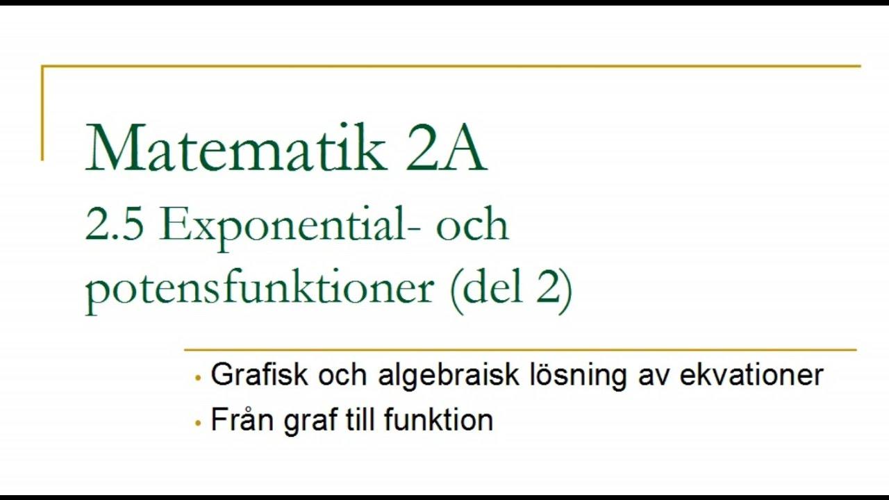 Matematik 2A, kapitel 2.5 – Exponential- och potensfunktioner (del 2)
