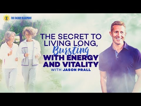 The Secret To Living Long, Bursting With Energy And Vitality with Jason Prall