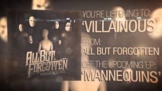 """All But Forgotten - """"Villainous"""""""