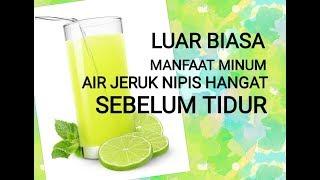 Tips Sehat Luar Biasa Manfaat Minum Air Jeruk Nipis Hangat Sebelum Tidur Youtube