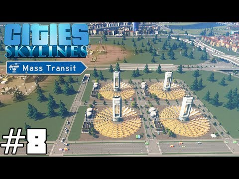 Cities: Skylines Mass Transit #8 - Solar Power