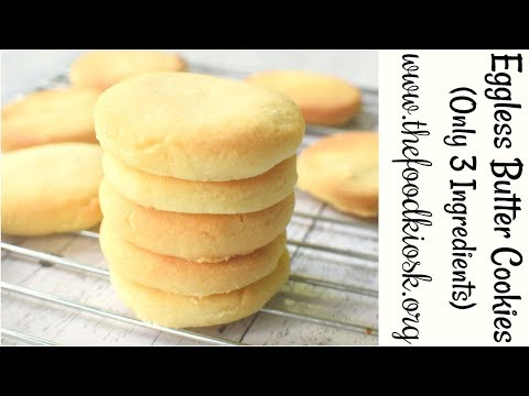 Eggless Butter Cookies   3 Ingredient Cookies   Homemade Shortbread Cookies